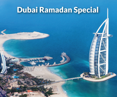 Dubai Ramadan Special Packages from Rs. 29,999